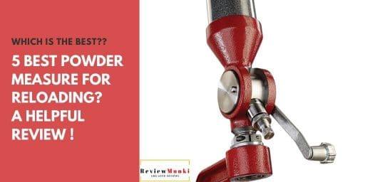 best powder measure for reloading