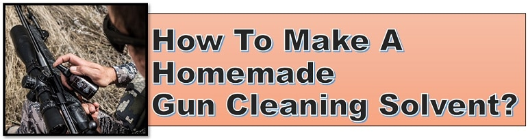Homemade Gun Cleaning Solvent
